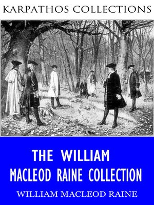 cover image of The William Macleod Raine Collection