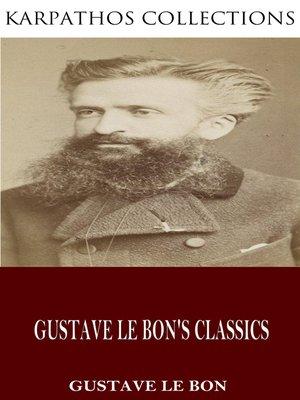 cover image of Gustave Le Bon's Classics