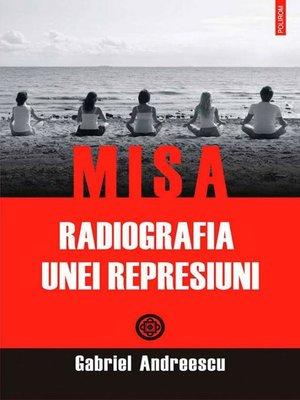 cover image of MISA. Radiografia unei represiuni