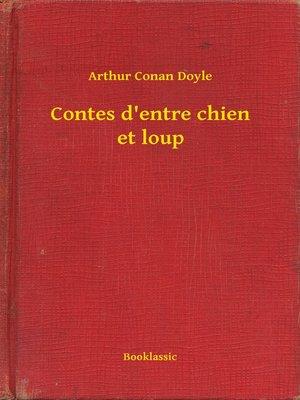 cover image of Contes d'entre chien et loup