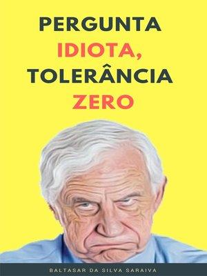 cover image of Pergunta idiota, tolerância zero