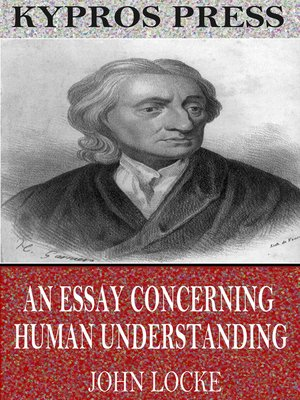An Essay Concerning Human Understanding By John Locke  Overdrive  Cover Image Of An Essay Concerning Human Understanding Analysis Essay Thesis also Business Management Essays  Essay On Healthy Foods
