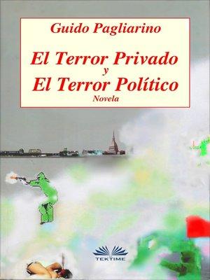 cover image of El Terror Privado Y El Terror Político
