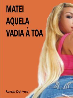 cover image of Matei aquela vadia à toa