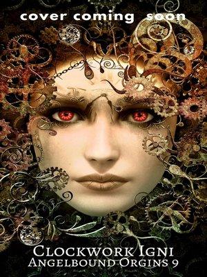 cover image of Clockwork Igni