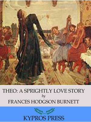 cover image of Theo: A Sprightly Love Story