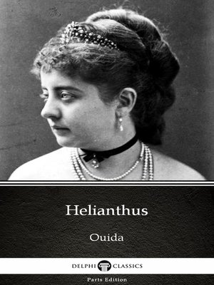cover image of Helianthus by Ouida--Delphi Classics (Illustrated)