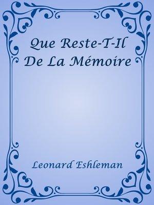 cover image of Que Reste-T-Il De La Memoire
