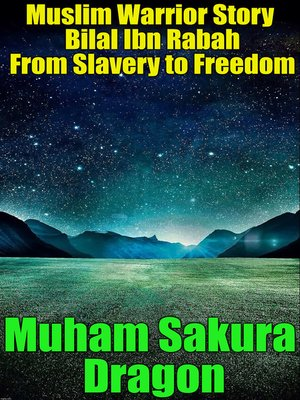 cover image of Muslim Warrior Story Bilal Ibn Rabah From Slavery to Freedom
