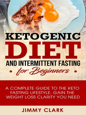 cover image of Ketogenic Diet and Intermittent Fasting for Beginners