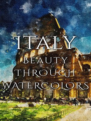 cover image of Italy Beauty Through Watercolors