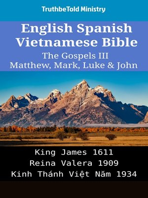 cover image of English Spanish Vietnamese Bible--The Gospels III--Matthew, Mark, Luke & John