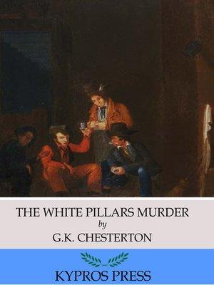 cover image of The White Pillars Murder