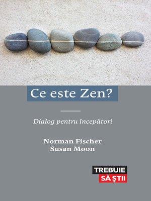 cover image of Ce este Zen? Dialog pentru începători