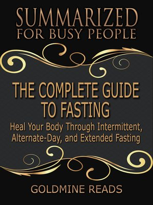 cover image of The Complete Guide to Fasting - Summarized for Busy People