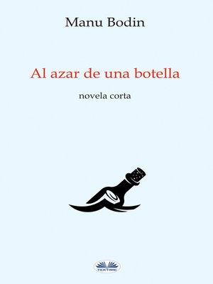 cover image of Al Azar De Una Botella