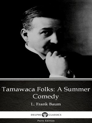 cover image of Tamawaca Folks A Summer Comedy by L. Frank Baum - Delphi Classics