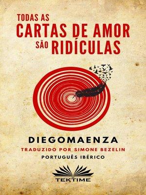 cover image of Todas As Cartas De Amor São Ridículas