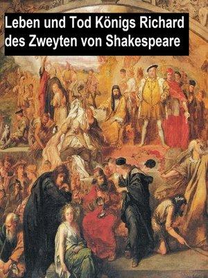 cover image of Leben und Tod Koenigs Richard des Zweyten (Richard II in German translation)