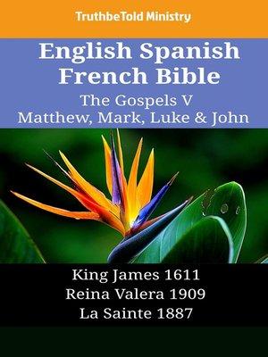 cover image of English Spanish French Bible--The Gospels V--Matthew, Mark, Luke & John