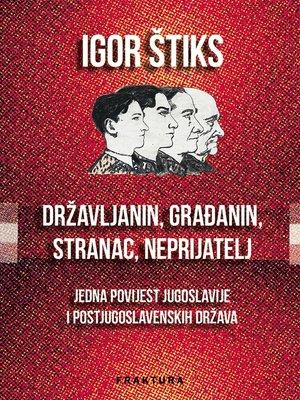 cover image of Državljanin, građanin, stranac, neprijatelj