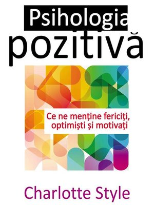 cover image of Psihologia pozitivă. Ce ne menține fericiți, optimiști și motivați