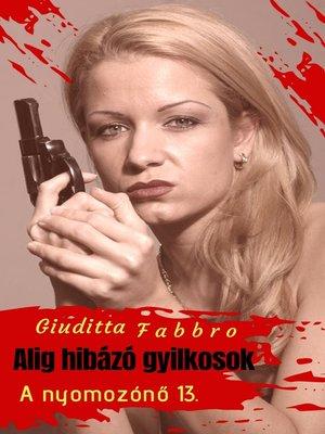 cover image of Alig hibázó gyilkosok