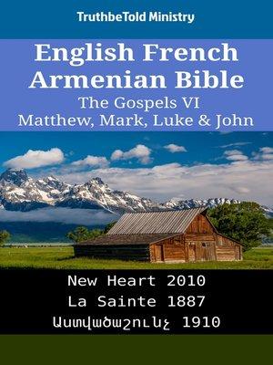 cover image of English French Armenian Bible--The Gospels VI--Matthew, Mark, Luke & John
