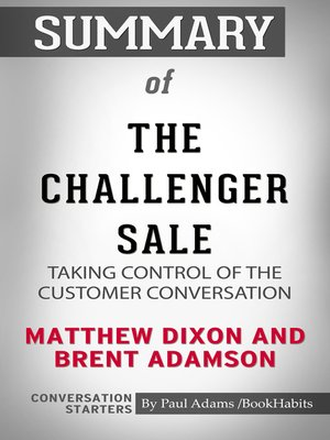 cover image of Summary of The Challenger Sale: Taking Control of the Customer Conversation
