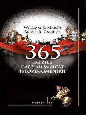 cover image of 365 de zile care au marcat istoria omenirii