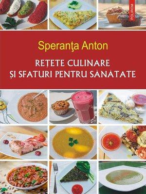 cover image of Reţete culinare şi sfaturi pentru sănătate