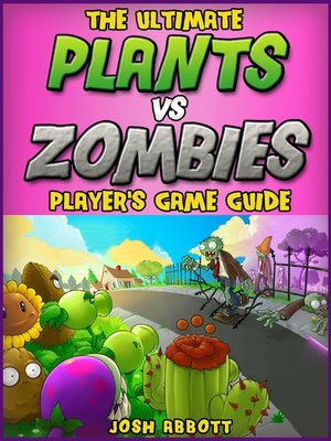 cover image of Plants Vs Zombies Game Guide