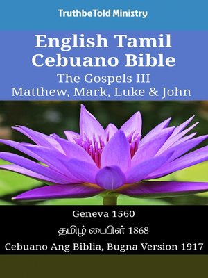cover image of English Tamil Cebuano Bible--The Gospels III--Matthew, Mark, Luke & John