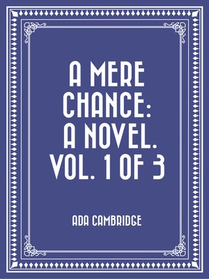 cover image of A Mere Chance: A Novel. Vol. 1 of 3
