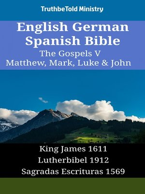 cover image of English German Spanish Bible - The Gospels V - Matthew, Mark, Luke & John