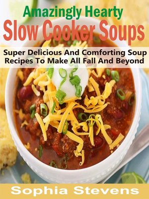 cover image of Amazingly Hearty Slow Cooker Soups