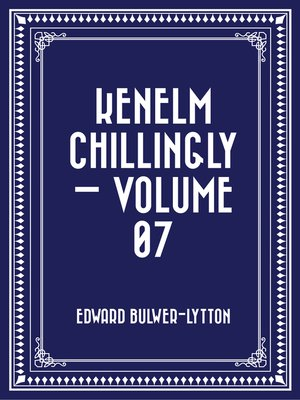 cover image of Kenelm Chillingly — Volume 07