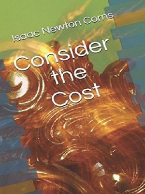cover image of Consider the Cost