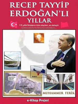 cover image of Recep Tayyip Erdoğan'lı Yıllar