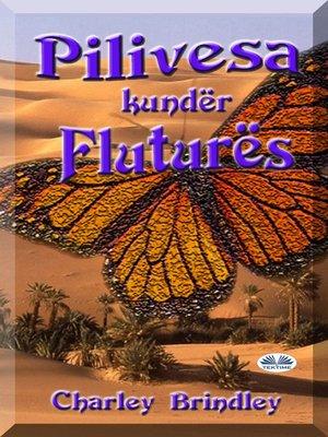 cover image of Pilivesa Kundër Fluturës