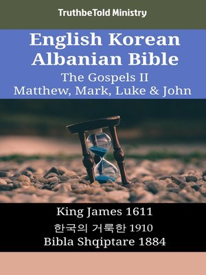 cover image of English Korean Albanian Bible - The Gospels II - Matthew, Mark, Luke & John