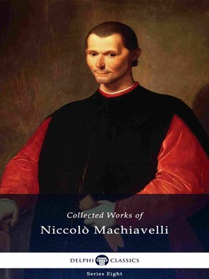 cover image of Delphi Collected Works of Niccolò Machiavelli (Illustrated)