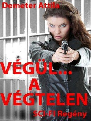 cover image of Végül... a végtelen