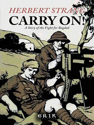 cover image of Carry On! A Story of the Fight for Bagdad
