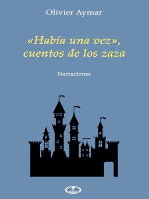 cover image of «Había Una Vez», Cuentos De Los Zaza