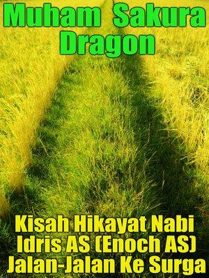 cover image of Kisah Hikayat Nabi Idris AS (Enoch AS) Jalan-Jalan Ke Surga