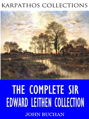 cover image of The Complete Sir Edward Leithen Collection