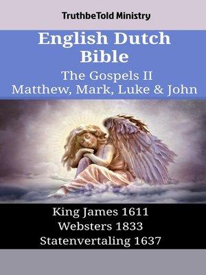 cover image of English Dutch Bible--The Gospels II--Matthew, Mark, Luke & John