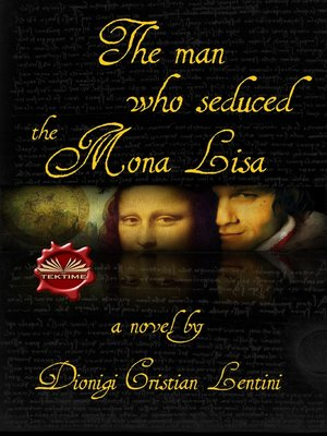 cover image of The Man Who Seduced the Mona Lisa