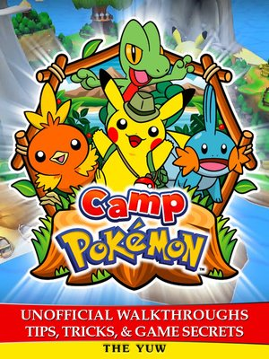 cover image of Camp Pokemon Unofficial Walkthroughs Tips, Tricks & Game Secrets